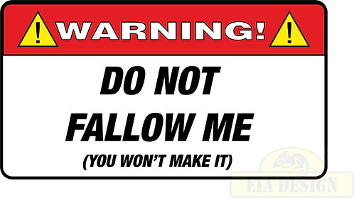 JEEP , OFF ROAD FUNNY WARNING STICKERS -WARNING DO NOT FALLOW