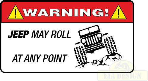 JEEP , OFF ROAD FUNNY WARNING STICKERS -WARNING JEEP MAY ROLL