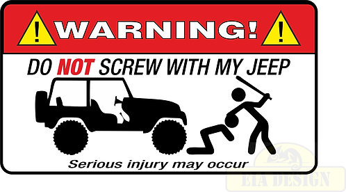 JEEP , OFF ROAD FUNNY WARNING STICKERS -WARNING DO NOT SCREW