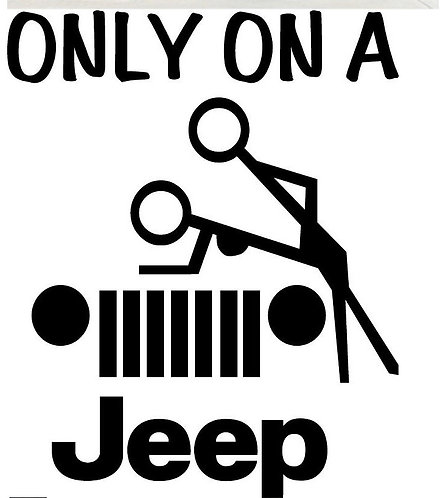 "Jeep, ""only on a jeep"" funny sticker"