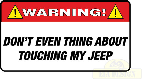 JEEP , OFF ROAD FUNNY WARNING STICKERS -WARNING DON'T EVEN THING