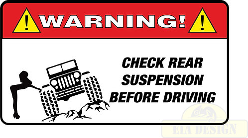 JEEP , OFF ROAD FUNNY WARNING STICKERS -WARNING REAR SUSPENSION