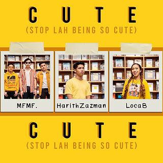Harith Zazman, MFMF., LOCA B - Cute (Sto