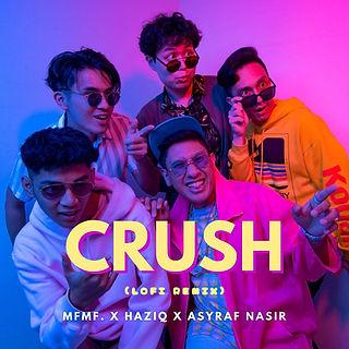 MFMF., Haziq, ASYRAF NASIR - Crush (Lofi