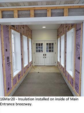 16Mar20 Insulation Installed Main Entran