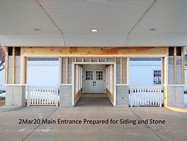 2Mar20 Main Entrance Ready for Siding an