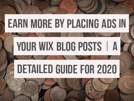 How to add Google Ads in your Wix Blog Posts | Detailed Guide 2020