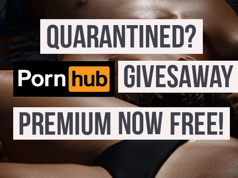 Watch Pornhub's Premium videos for free now. Hurry up!