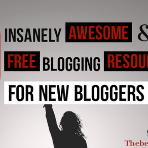 Insanely Awesome and FREE Blogging Resources Every New Blogger Must Use | Grow rapidly on Internet
