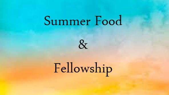 Summer Food & Fellowship (June 26)