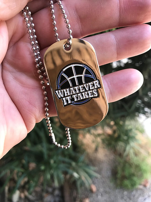 Whatever It Takes Dog Tag