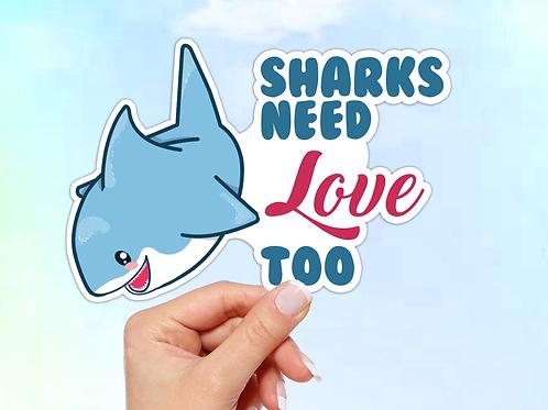 Shark Vinyl Sticker, Sharks need love too