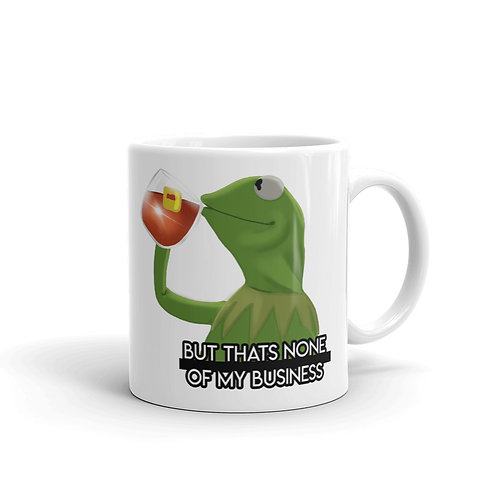 Kermit the Frog Meme Coffee Mug, But that's none of my Business