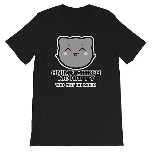 Anime T-Shirt, Anime Makes me Happy, You not so Much