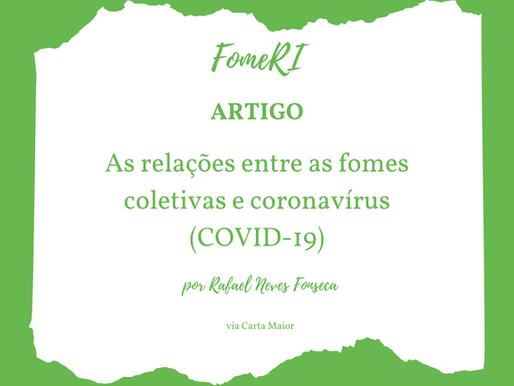 As relações entre as fomes coletivas e coronavírus (COVID-19)