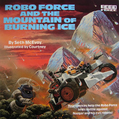 Robo Force and the Mountain of Burning I