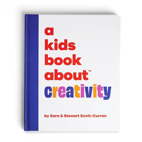 A Kids Book About Creativity