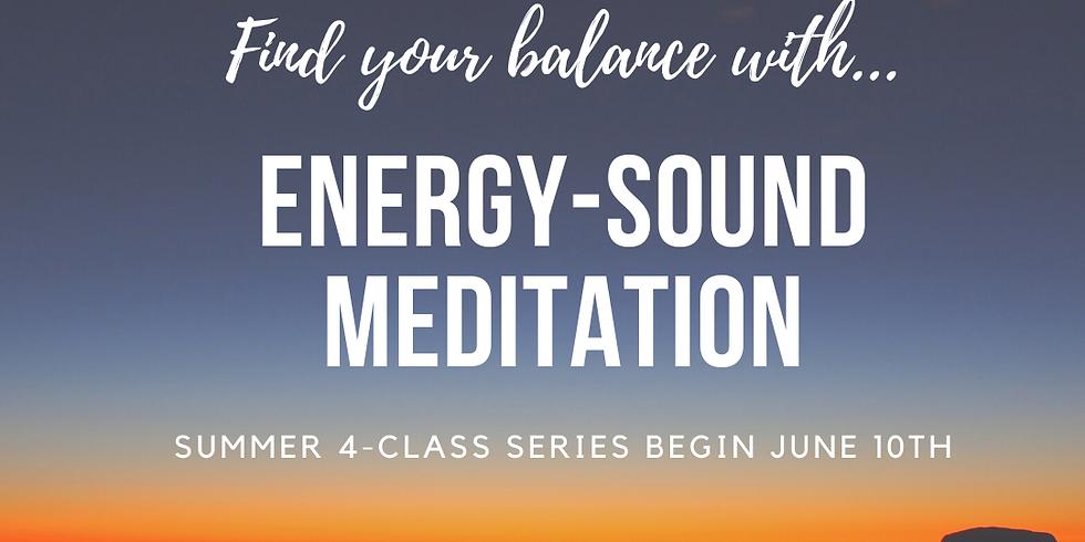 SUMMER SERIES 4 classes: 6/10 - 7/22 Energy Sound Meditation
