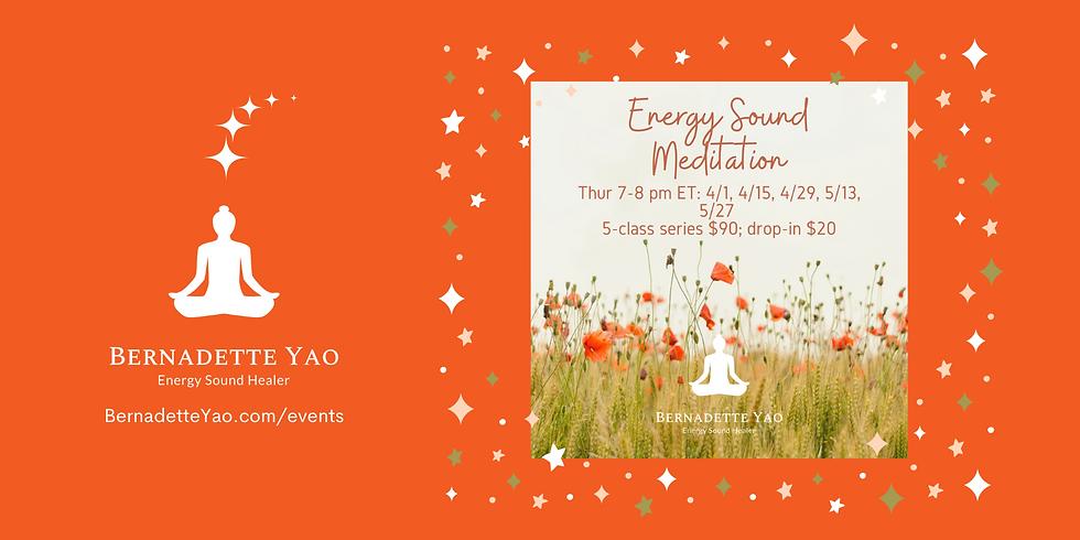 4/15/2021 - 5/27/2021 SERIES 5-Classes  Energy Sound Meditation