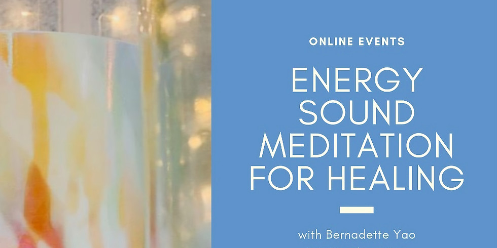9/24/2020 Energy Sound Meditation for Healing with Bernadette Yao