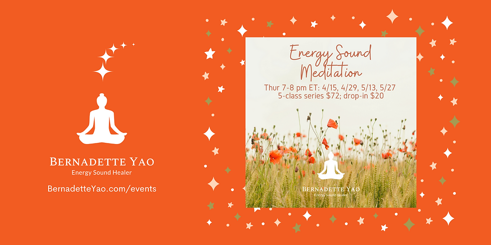 SERIES (save 10%) 4 classes: 4/15 - 5/27 Energy Sound Meditation