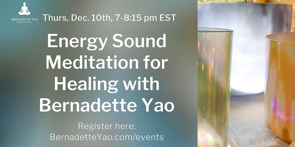 Energy Sound Meditation for Healing with Bernadette Yao