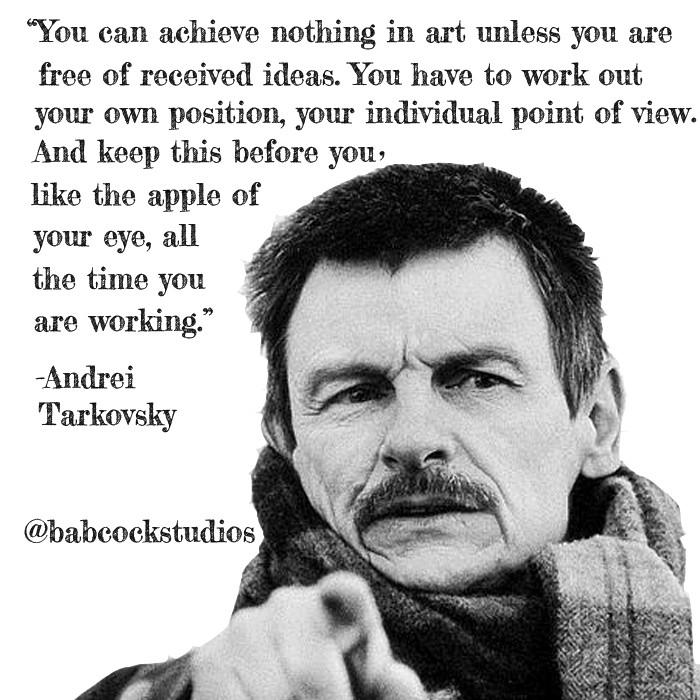 Andrei Tarkovsky quote - Babcock Studios