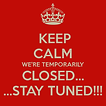 keep-calm-were-temporarily-closed-stay-t