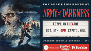 THE REEF & SIFF PRESENT –ARMY OF DARKNESS, PLUS WEEKEND SPECIALS