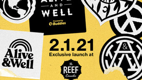 2.1.21 ° A REEF EXCLUSIVE – ALIVE & WELL X BUDDIES CARTRIDGE LAUNCH