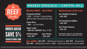 THE REEF CAPITOL HILL ° 4.20/WEEKLY SPECIALS