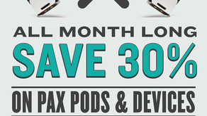 30% OFF ALL PAX PODS & DEVICES • A REEF STORES EXCLUSIVE SPECIAL
