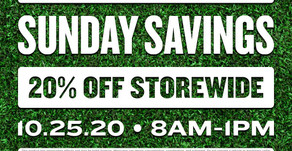 PRE-GAME SPECIAL ° 20% OFF STOREWIDE • 8AM-1PM SUNDAY (10/25)