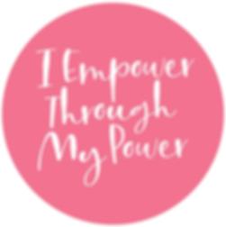 I Empower Through My Power