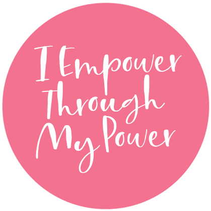 I Empower Through My Power