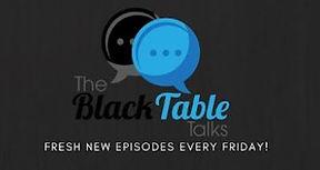 The Black Table Talks.JPG