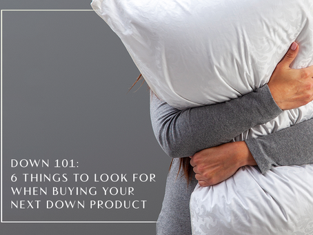 Down 101: 6 Things to Look For When Buying Your Next Down Product