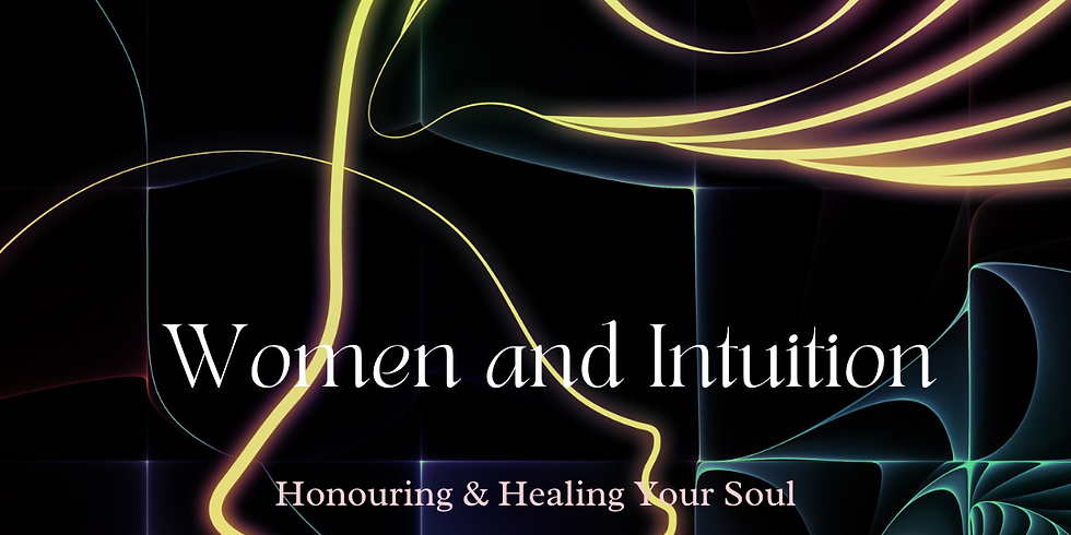 Women's Intuition: Honouring & Healing Your Soul