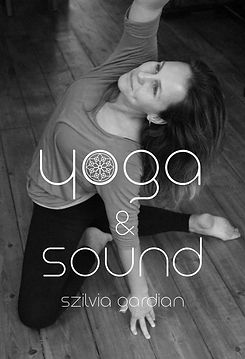 "Image of Szilvia Gardian with the words ""Yoga & Sound"" overlayed."