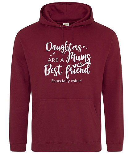 Daughters are a Mums best friend Hoodie