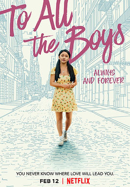 To All the Boys: Always and Forever  (2021) MOVIE REVIEW | CRPWrites