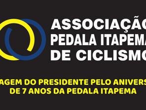 MENSAGEM DO PRESIDENTE PELO ANIVERSÁRIO DE 7 ANOS DA PEDALA ITAPEMA