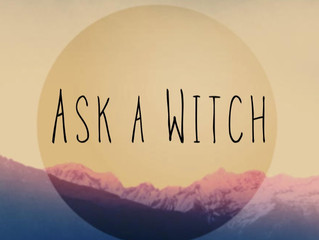 ASK A WITCH- Long Days, Short Answers