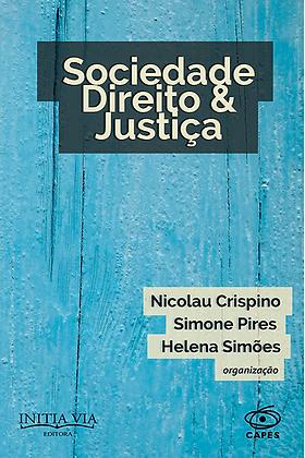 Sociedade, Direito e Justiça - Volume 1
