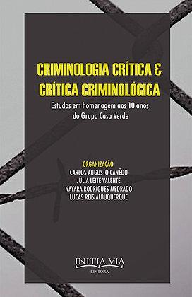 Criminologia Crítica e Crítica Criminológica