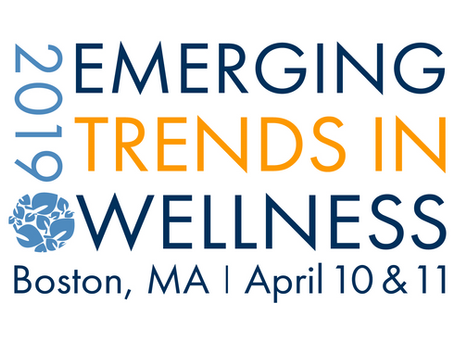 2019 Emerging Trends in Wellness Conference Features Leading Industry Experts and Cutting-Edge Topic