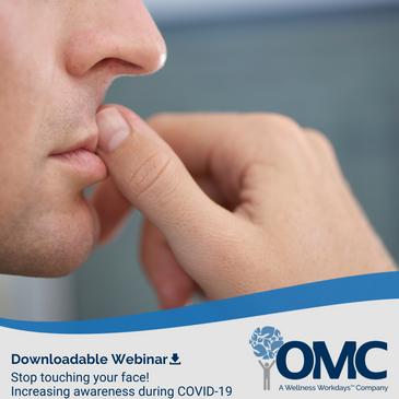 OMC Stop Touching Your Face Webinar
