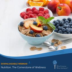 Nutrition, a Cornerstone of Wellness