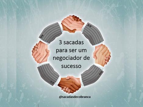 3 sacadas para ser um negociador de sucesso