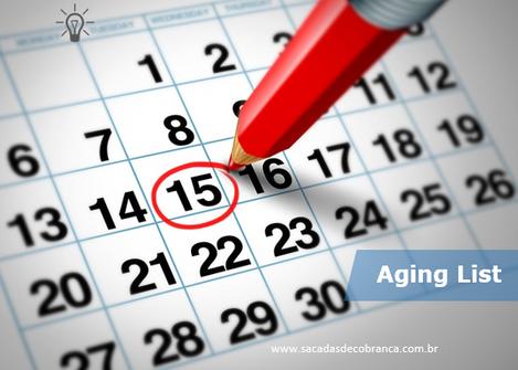 Você sabe o que é Aging List e o quanto é importante no seu dia a dia?